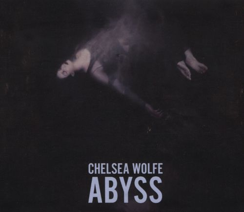 _Chelsea Wolfe - Abyss_