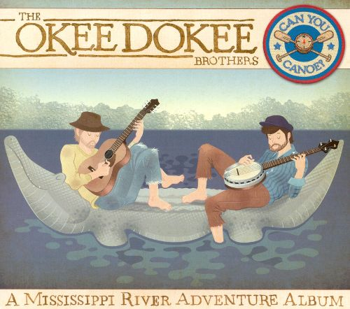 __Okee Dokee Brothers - Can You Canoe___